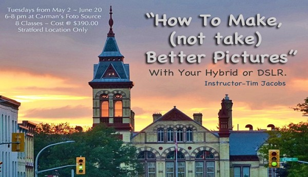 How To Make Not Take Better Pictures - Tuesdays from May 2 - June 20 at Stratford location